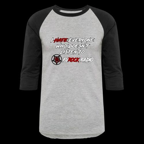 Hate Front/Back - Unisex Baseball T-Shirt