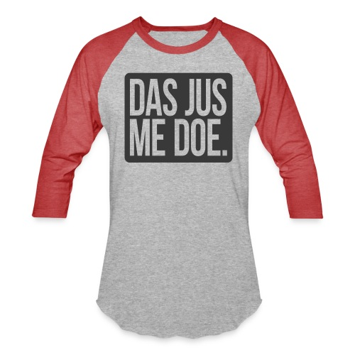 DAS JUS ME DOE Throwback - Unisex Baseball T-Shirt