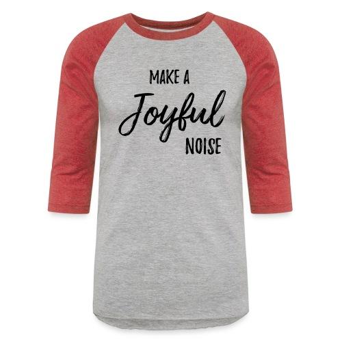 joyfulnoise2 - Unisex Baseball T-Shirt