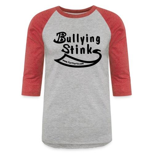 Bullying Stinks! - Unisex Baseball T-Shirt