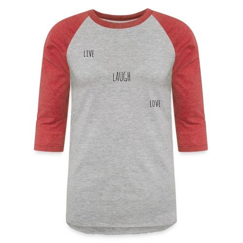 Live Laugh Love - Baseball T-Shirt