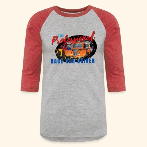semi professional legends pretend race car driver - Unisex Baseball T-Shirt