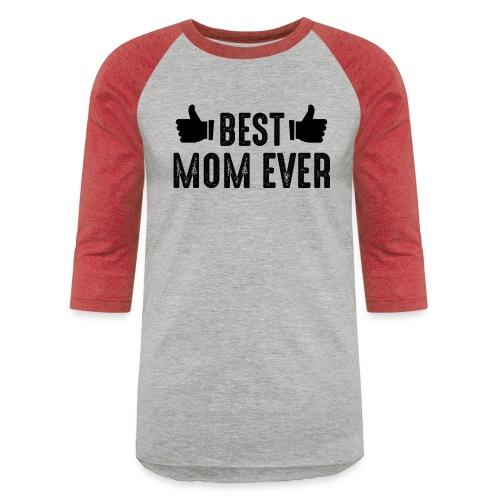 BEST MOM EVER - Unisex Baseball T-Shirt