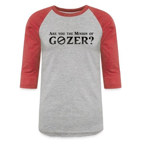 Are you the minion of Gozer? - Unisex Baseball T-Shirt