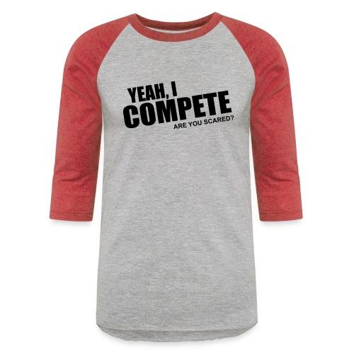 compete - Unisex Baseball T-Shirt