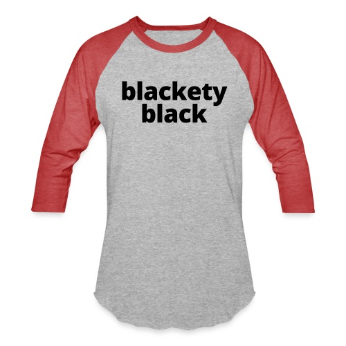 Blackety Black 12 - Baseball T-Shirt