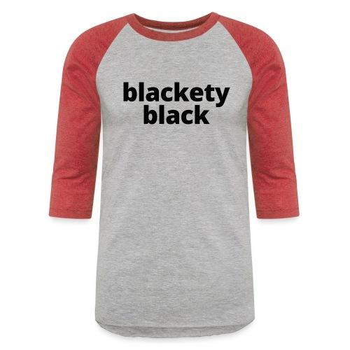 Blackety Black 12 - Unisex Baseball T-Shirt