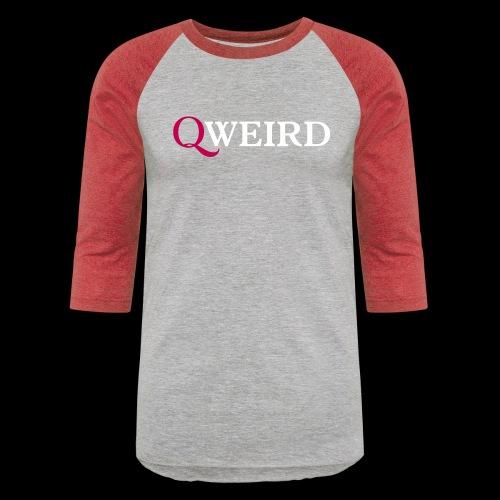 (Q)weird - Baseball T-Shirt