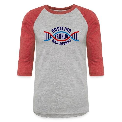 Rosalind Franklin Was Robbed Long Sleeve T-Shirt - Unisex Baseball T-Shirt