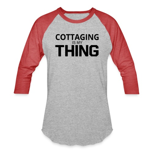 Cottaging is my Thing - Unisex Baseball T-Shirt
