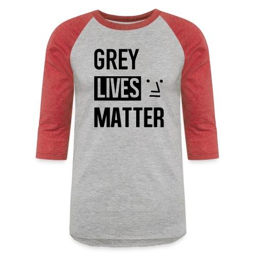 Grey Lives Matter - Unisex Baseball T-Shirt