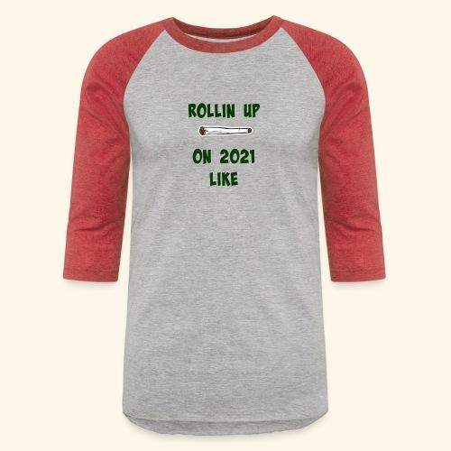 Rollin up on20201 like joint - Unisex Baseball T-Shirt