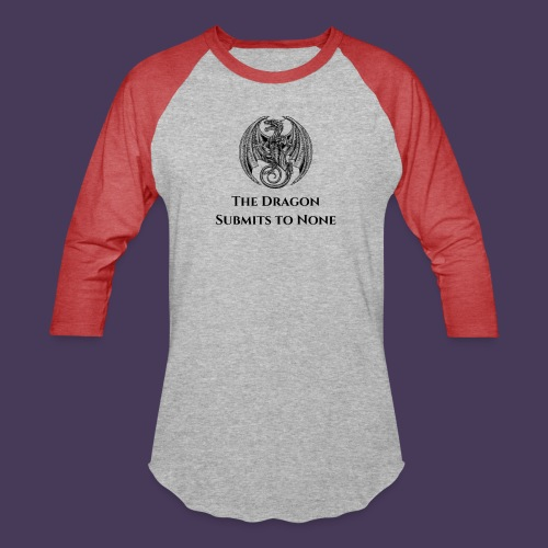 The dragon submits to none black - Unisex Baseball T-Shirt