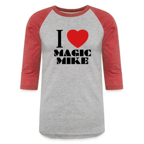 I Love Magic Mike T-Shirt - Unisex Baseball T-Shirt