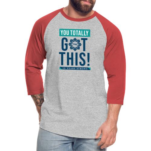 You Totally Got This - Color - Unisex Baseball T-Shirt