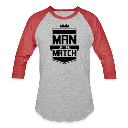 Man of the Match - Baseball T-Shirt