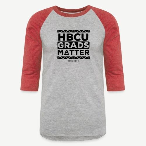 HBCU Grads Matter - Unisex Baseball T-Shirt