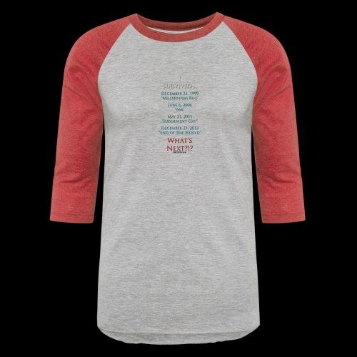 Survived... Whats Next? - Unisex Baseball T-Shirt