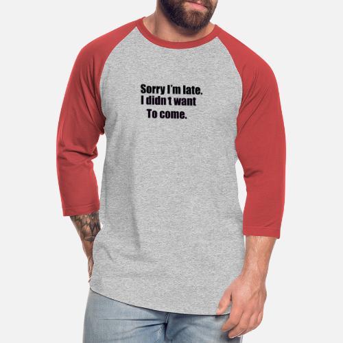 sorry - Unisex Baseball T-Shirt