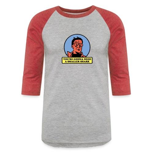 You're Gonna Need A Smaller Shark - Unisex Baseball T-Shirt