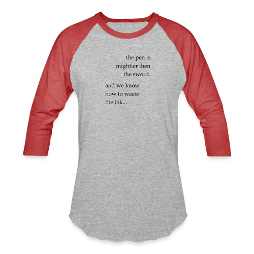 the pen is mightier - Baseball T-Shirt