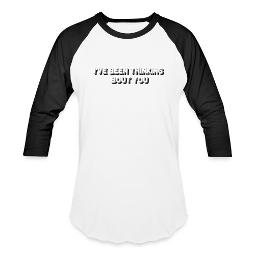 I've Been Thinking Bout You - Baseball T-Shirt