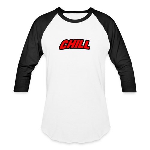 Chill - Baseball T-Shirt