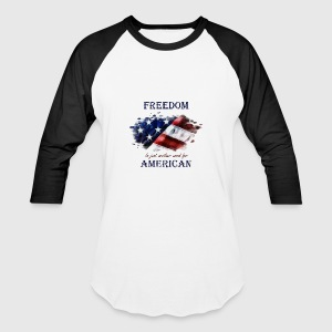 Freedom is just another word for American - Baseball T-Shirt