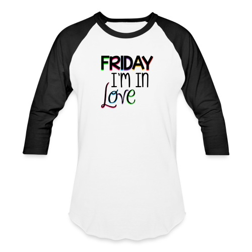 Friday I'm in Love - Baseball T-Shirt