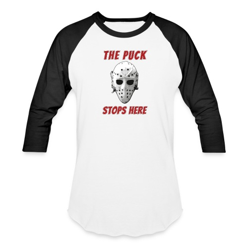 The Puck Stops Here - Unisex Baseball T-Shirt