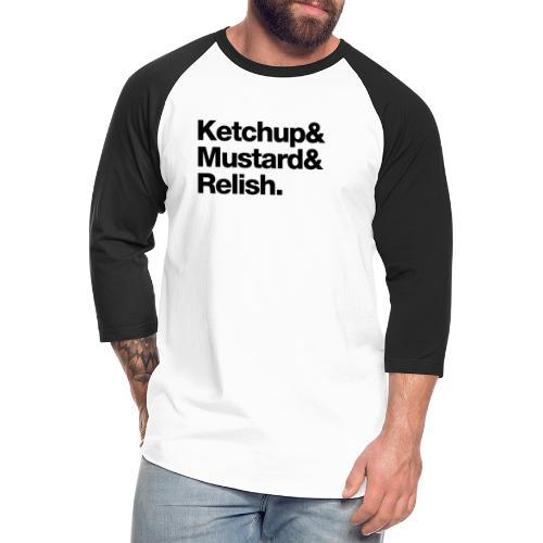 Condiments - Ketchup Mustard Relish - Unisex Baseball T-Shirt