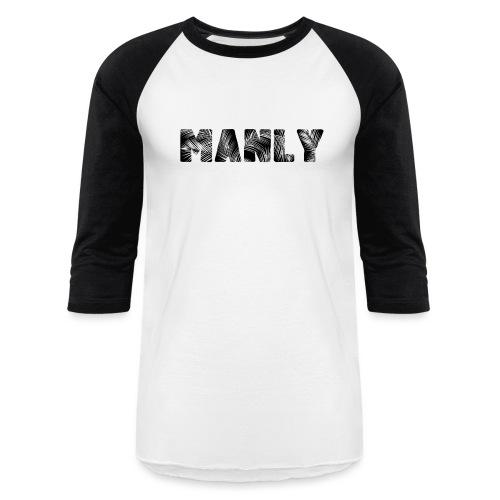 Manly Black - Baseball T-Shirt