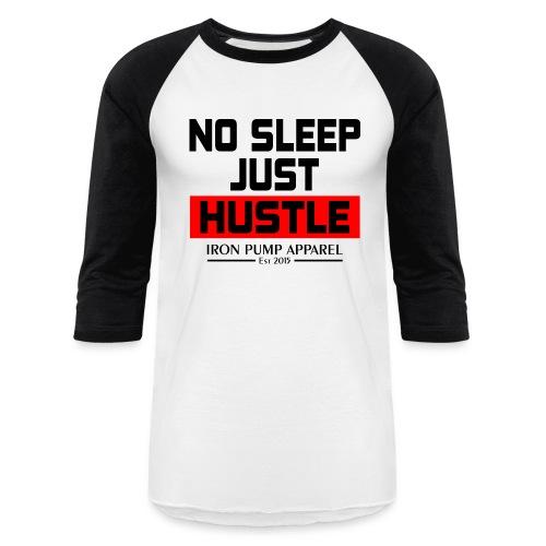 Original No Sleep Just Hustle Design png - Baseball T-Shirt