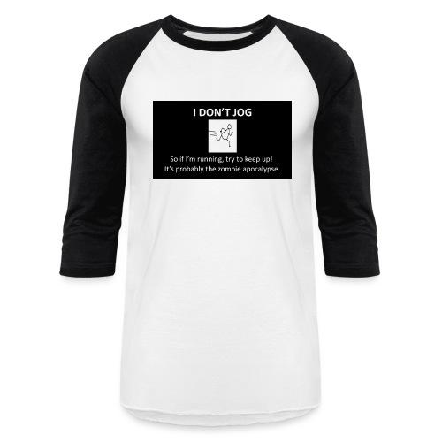 I Dont jog white on black - Unisex Baseball T-Shirt