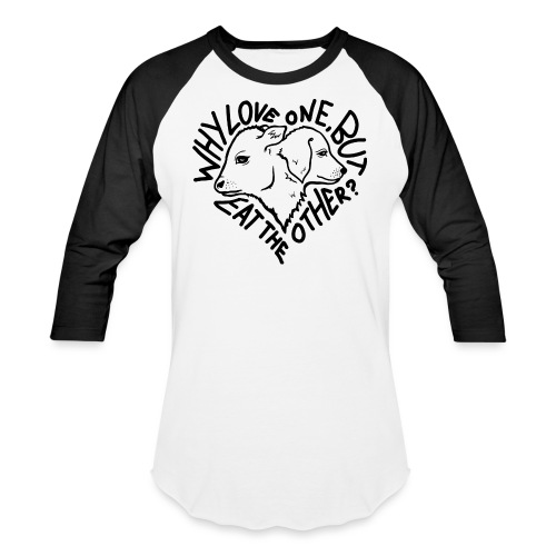 Why Love One - Baseball T-Shirt