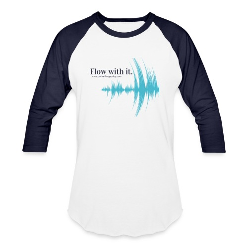 Flow with it - Unisex Baseball T-Shirt