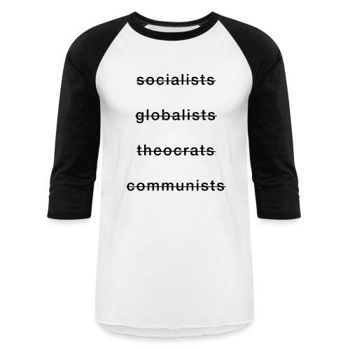 Socialists, Globalists, Theocrats, and Communists - Unisex Baseball T-Shirt