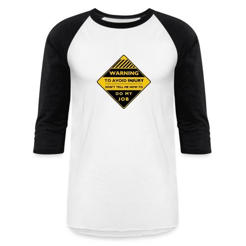 Workplace Warning Label - Unisex Baseball T-Shirt