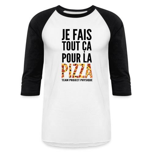 POUR LA PIZZA - T-shirt de baseball pour hommes