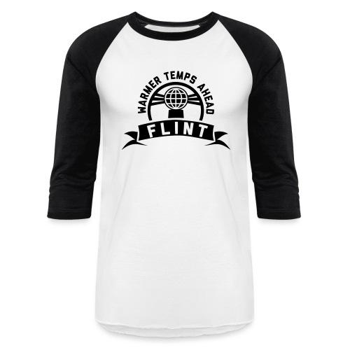 Warmer Temps Ahead - Baseball T-Shirt