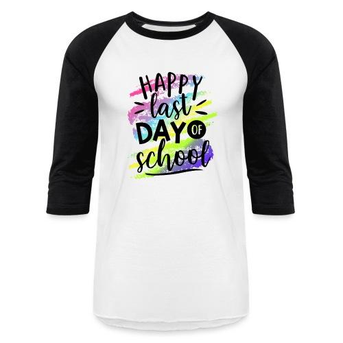 Happy Last Day of School Teacher T-Shirts - Baseball T-Shirt