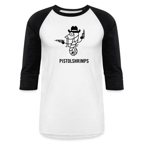 pistolshrimps - Unisex Baseball T-Shirt