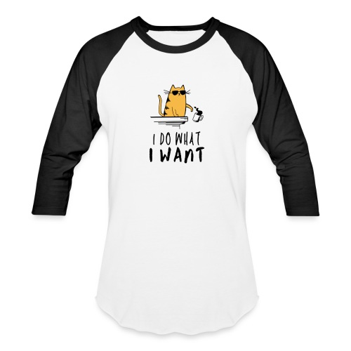 I Do What I Want Grumpy Cat Spilling Coffee - Unisex Baseball T-Shirt