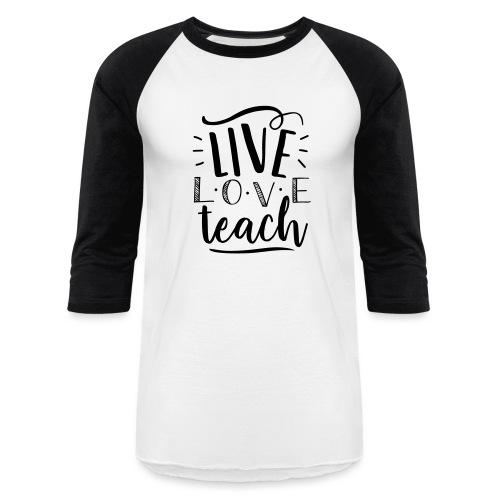 Live Love Teach Cute Teacher T-Shirts - Baseball T-Shirt