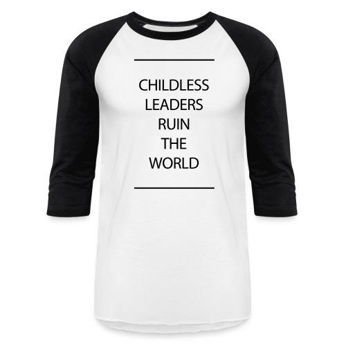 Childless Leaders - Unisex Baseball T-Shirt