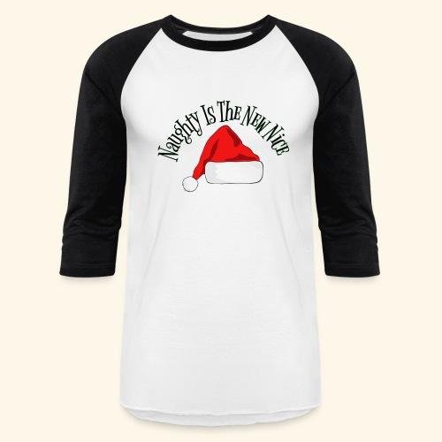 Naughty Is The New Nice Santa Hat Design - Baseball T-Shirt