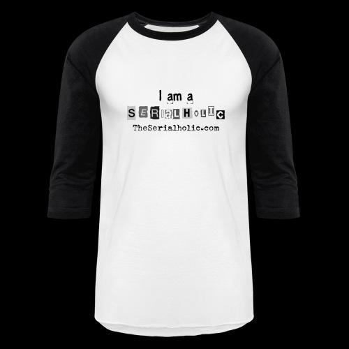 Black Serialholic Logo - Baseball T-Shirt