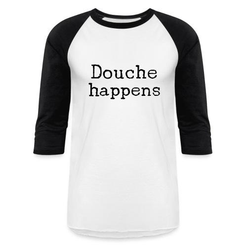 D**che happens - Unisex Baseball T-Shirt