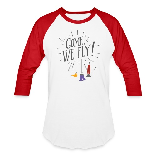 Hocus Pocus - Come, We Fly! - Baseball T-Shirt