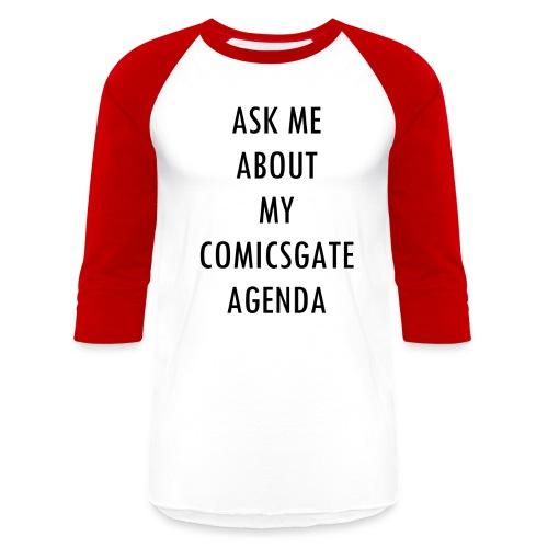 ASK ME ABOUT MY COMICSGATE AGENDA - Baseball T-Shirt